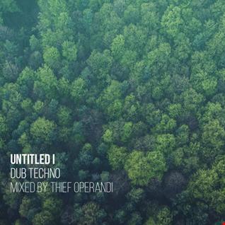 Untitled I (dub techno mix Thief Operandi)