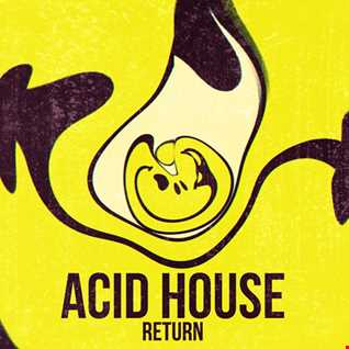 Acid House Return