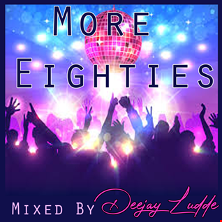 More 80s Mix by Deejay Ludde