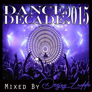 Dance Decade 2015 PART 1 by Deejay Ludde