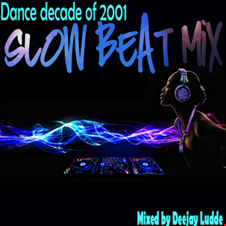 Dance Decade -  Slow Beat Mix by Deejay Ludde
