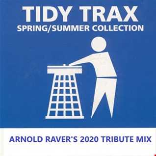 TIDY TRAX SPRING SUMMER COLLECTION 1999 - ARNOLD RAVER'S 2020 TRIBUTE MIX