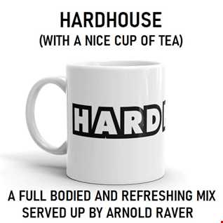 HARDHOUSE (WITH A NICE CUP OF TEA)