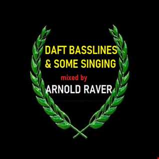 DAFT BASSLINES AND SOME SINGING