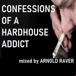 CONFESSIONS OF A HARDHOUSE ADDICT