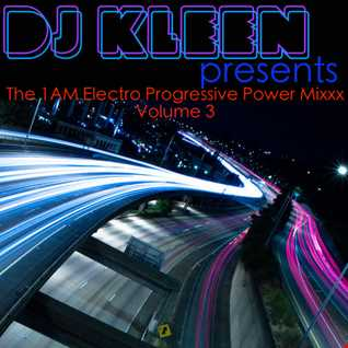 DJ KLEEN   The 1AM Electro Progressive Power Mixxx Volume 3