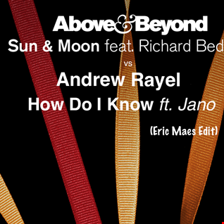 Andrew Rayel vs Above & Beyond - How Do I Know vs Sun & Moon (Eric Maes Edit)