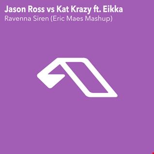 Jason Ross vs Kat Krazy ft. Eikka - Ravenna Siren (Eric Maes Mashup)
