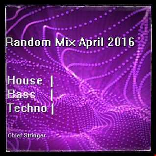 Random Mix April 2016 - [House, Bass, Tech]