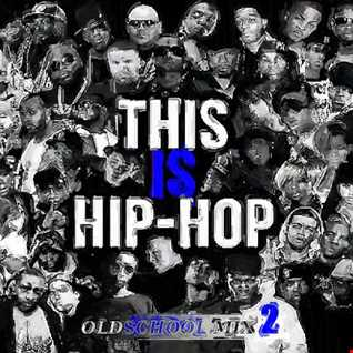 This Is Hip Hop Oldschool Mix 2