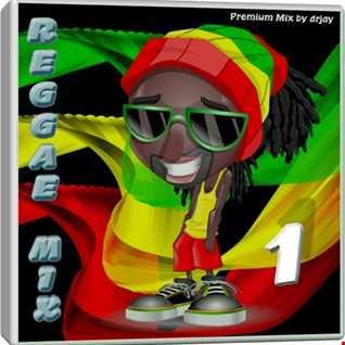 Reggae Mix 1 (Mixed by drjay)