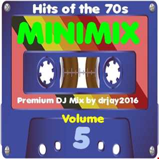 Hits of the 70s Minimix vol. 5 (Mixed by drjay2016)