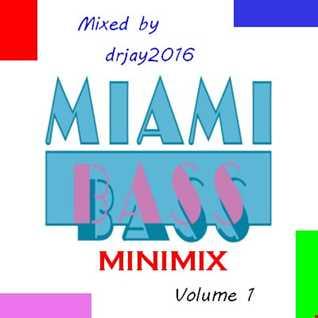 Miami Bass Minimix Vol.1 (Mixed by drjay2016)