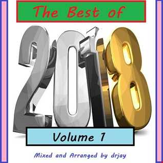 The Best Of 2018 Part 1 (Mixed and Arranged by drjay)