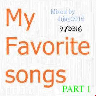 My Favorite Songs - July 2016 (Mixed by drjay2016) HOUSE / VOCAL / DEEP / TECHNO / MEGAMIX