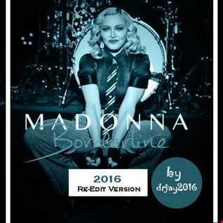 Madonna - Borderline - 2016 Re-Edit Version (by drjay2016)