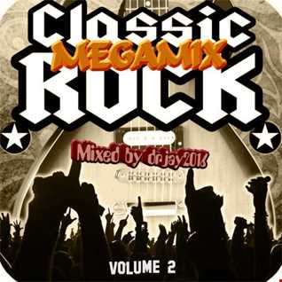 Classic Rock Megamix Volume 2 (Mixed by drjay2016)