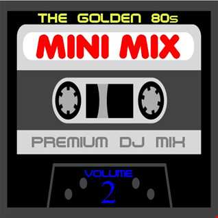 The Golden 80s Minimix Volume 2