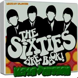 The Sixties Are Back Maxi Version (Mixed by drjay2016)