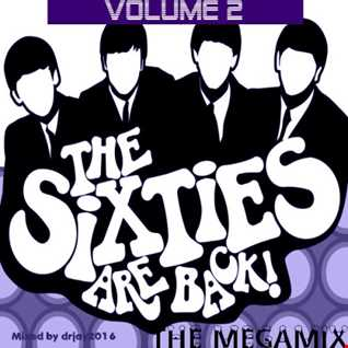 The Sixties Are Back Megamix Volume 2 (Mixed by drjay2016)
