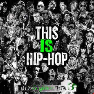 This is Hip Hop Oldschool Mix  3