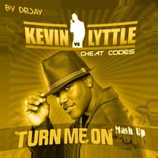 Cheat Codes vs Kevin Lyttle Turn Me On 2016 (Mash Up by drjay2016)