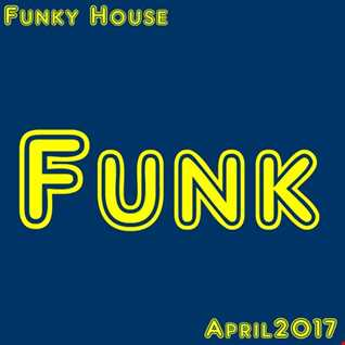 Funky House, April 2017
