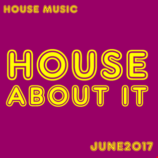 House About It  - June 2017