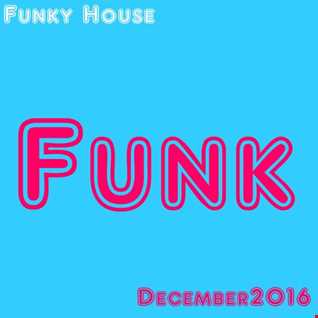 Funky House, December 2016