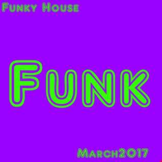 Funky House March 2017