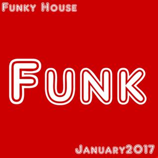 Funky House -  January 2017