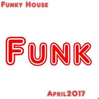 Funky House April 2 2017