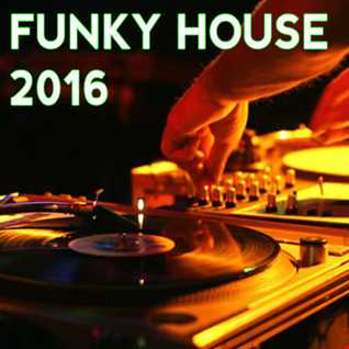 Funky House Mix 2016