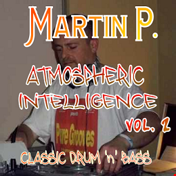 MARTIN P - ATMOSPHERIC INTELLIGENCE - VOL. 2. - CLASSIC DRUM n BASS MIX