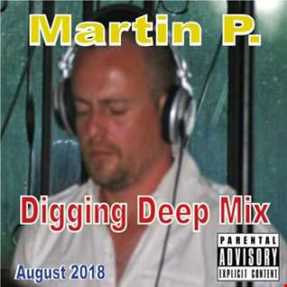 MARTIN P. - DIGGING DEEP MIX - AUGUST 2018