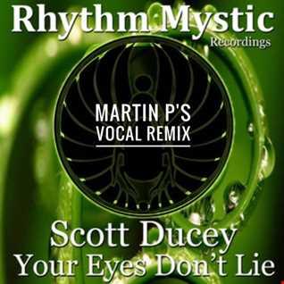 Scott Ducey - Your Eyes Don't Lie (MARTIN P's VOCAL REMIX)