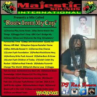Roots Inna My Cup by DJ Ras Imon