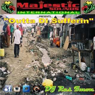 Outta Di Sufferin by DJ Ras Imon