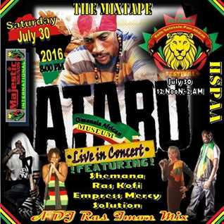 THE OFFICIAL ATARU MIXTAPE Live in Concert JULY 30, 2016 @ The 2nd Annual Haile Selassie Pan-African Festival!!!