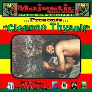 Cleanse Thyself by DJ Ras Imon