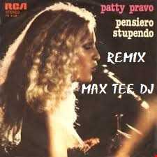 Pensiero stupendo remix MAX TEE   Patty Pravo Max Tee