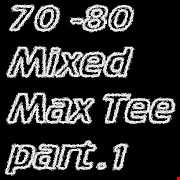 Mix 70   80 vol.1 Max Tee Dj