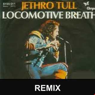 LOCOMOTIVE BREATH (REMIX)   JETHRO TULL
