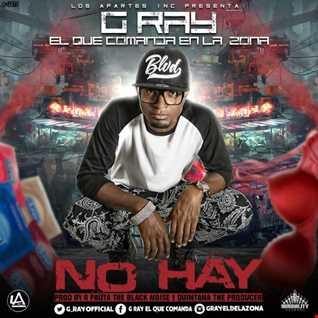 G Ray El Que Comanda - No Hay
