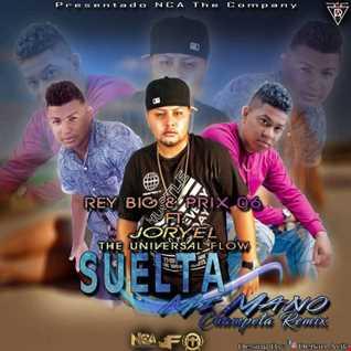 Rey Big & Prix 06 Ft. Joryel The Universal Flow - Suelta Mi Mano (Remix)