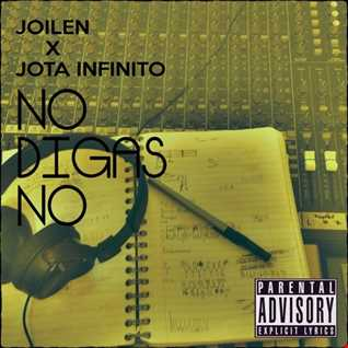 Joilen Ft. Jota Infinito - No Digas No