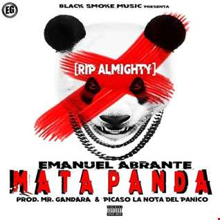 Emanuel Abrante - Mata Panda (RIP Almighty)