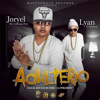 Joryel The Universal Flow Ft. Lyan - Adulterio