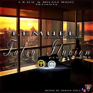 Lemuel La Novedad - Falsa Ilusion