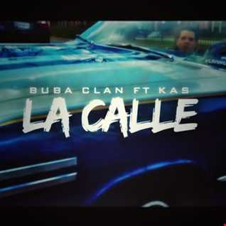 Buba Clan Ft Kas Young Murda - La Calle
